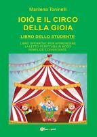 Ioiò e il circo della gioia. Libro dello studente - Marilena Toninelli,  2017 -P