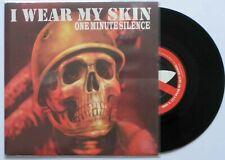 "♪♪ ONE MINUTE SILENCE ""I wear my skin"" 45 tours 7' (UK press) ♪♪"