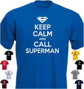 KEEP CALM AND CALL SUPERMAN Funny Present T-shirt Gift
