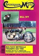CHRONIQUES MOTO 27 BULTACO 250 MK2 TRIUMPH 500 TRW MOTOBECANE LC4 U22C BILL IVY
