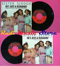 LP 45 7'' SISTER SLEDGE He's just a runaway 1981 france ATLANTIC no cd mc dvd