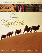 In the Footsteps of Marco Polo: A Companion to the Public Television F-ExLibrary