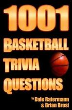 NEW - 1001 Basketball Trivia Questions by Ratermann, Dale; Brosi, Brian