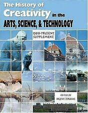 The History of Creativity : In the Arts, Science, and Technology -...