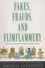 Fakes, Frauds, and Flimflammery: Even More of the