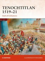 Tenochtitlan 1519-21 : Clash of Civilizations, Paperback by Sheppard, Si; Den...