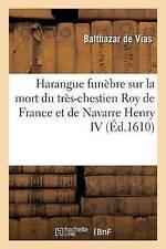 Arenga Funebre sur la mort du tres-chestien Roy de France et de Navarra..