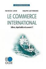 Les Essentiels de l'Ocde le Commerce International : Libre, éQuitable et...