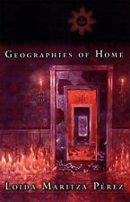 Geographies of Home by Loida Maritza Perez (1999, Hardcover)