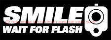 """SMILE Wait For Flash"" Pistol warning decal sticker,.40,.45,FOR GLOCK Enthusiast"