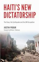 Haiti's New Dictatorship: The Coup, the Earthquake and the UN Occupation by Podu