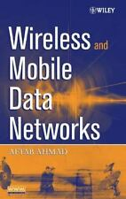 Wireless and Mobile Data Networks by Aftab Ahmad (2005, Hardcover)