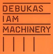 Debukas-I Am Machinery