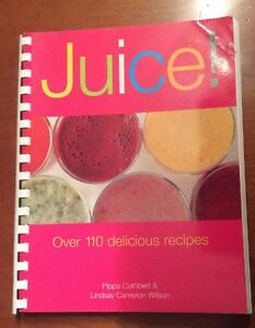 Juice!  110 Delicious Recipes Pippa Cuthbert Lindsay Wilson