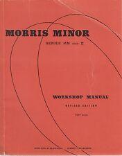 MORRIS MINOR MM SERIES & SERIES II 800 & 918 cc 1949 - 1956 WORKSHOP MANUAL VGC
