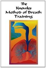 The Knowles Method of Breath Training by William Knowles and Victor Wierwille...