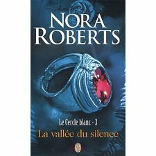 Le cercle blanc 3.La vallee du silence.Nora ROBERTS.J'ai Lu Grand Format SF60