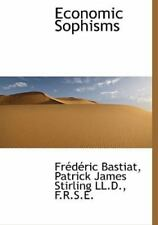 Economic Sophisms: By Frdric Bastiat, Patrick James Stirling
