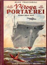 DALLA PIROGA ALLA PORTAEREI ALDO FRACCAROLI 1950 SIGNORELLI (KA869)