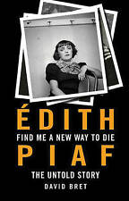 Find Me a New Way to Die: Edith Piaf's Untold Story, Very Good Books