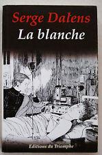La blanche S DALENS & GOURLIER éd Du Triomphe 1995