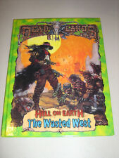 Deadlands: HoE: The Wasted West (HC) (New)