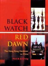 BLACK WATCH, RED DAWN: The Hong Kong Handover to China-ExLibrary
