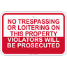 "No Trespassing Or Loitering Violators Prosecuted 8""x12""  Sign"