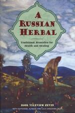 NEW - A Russian Herbal: Traditional Remedies for Health and Healing