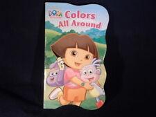 DORA THE EXPLORER Nickelodeon Colors All Around  Board Book                 E1-3