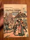 Orig French WWI Propaganda & War News Booklet - Chateau-Thierry Freed   -1919