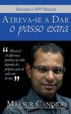 Atreva-Se a Dar o Passo Extra by Maksur Candido (2015, Paperback)