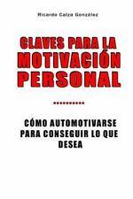 Claves para la Motivación Personal : Cómo Automotivarse para Conseguir lo Que...