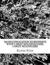 500 Multiplication Worksheets with 5-Digit Multiplicands, 3-Digit Multipliers: M