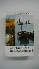 A. E. Johann - Wo Ich Die Erde am Schönsten Fand - Hardcover