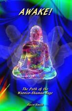 Awake! : The Path of the Warrior-Shaman-Sage: By Smith, Raven