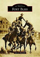 Fort Bliss [Images of America] [TX] [Arcadia Publishing]