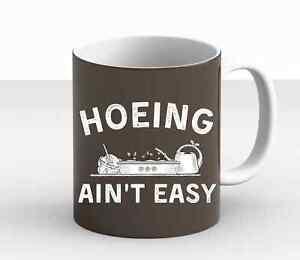 Hoeing Ain't Easy Women Funny Vegetable Gardening Lovers New Trendy Mug