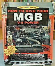 How To Give Your MGB V-8 Power Revised Updated Automotive Engine Ref. Williams