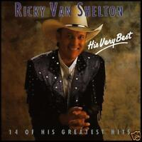 RICKY VAN SHELTON - HIS VERY BEST OF CD ~ COUNTRY 80's/90's GREATEST HITS *NEW*