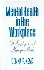 Mental Health in the Workplace : An Employer's and Manager's Guide by Donna...