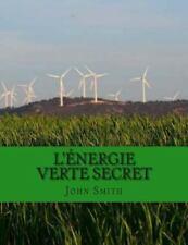 L'énergie Verte Secret : Simple Nouvelle Manière d'échapper Au Monopole...
