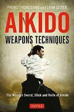 Aikido Weapons Techniques: The Wooden Sword, Stick and Knife of Aikido by...