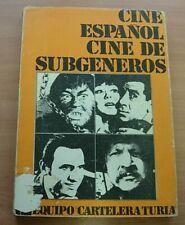 Libro CINE ESPAÑOL CINE DE SUBGENEROS de EQUIPO CARTELERA TURIA 1974