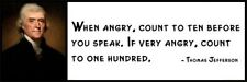 Wall Quote - THOMAS JEFFERSON - When Angry, Count to Ten Before You Speak. If Ve