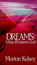 Dreams: A Way to Listen to God by Morton Kelsey, Good Book