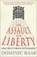 NEW BOOK The Assault on Liberty: What Went Wrong with Rights - Dominic Raab