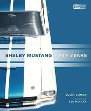 Shelby Mustang - Fifty Years by Colin Comer (2014, Hardcover)