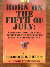 SIGNED  Born on the Fifth of July by Fredrick Phelps  Vietnam