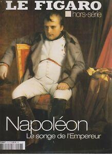 LE FIGARO HS N°07  NAPOLEON  -  Le songe de l empereur